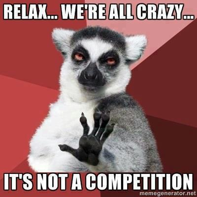 Relax we are all crazy